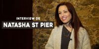 Interview exclusive de Natasha St Pier