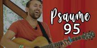 Psaume 95 – Rendez au Seigneur la gloire et la puissance.